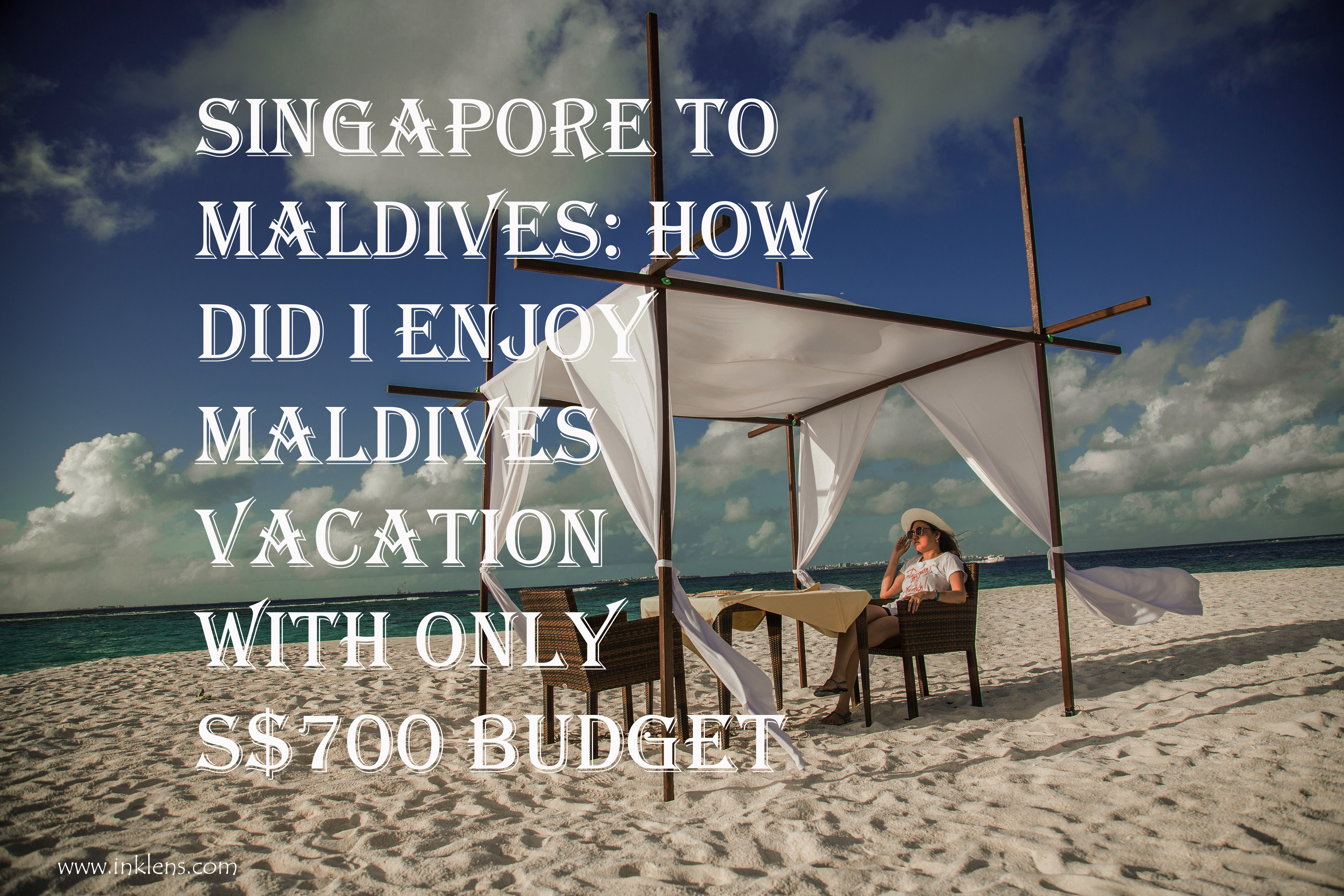 Singapore To Maldives How Did I Enjoy Vacation With Only S 700 Budget
